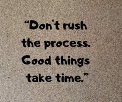 good things take time status quotes fro fb and whatsapp