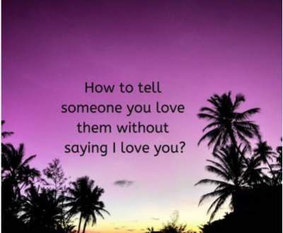 Status on how to express love without saying love you