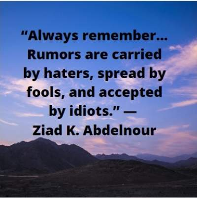 inspirational rumor quotes by Ziad K. Abdelnour
