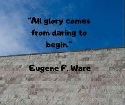 motivational daring status quotes by eugene f ware