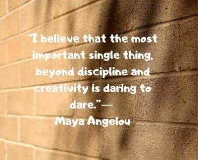 daring status quotes by maya angelou