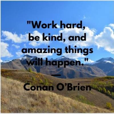 quotes on work hard be kind by Conan O'Brien