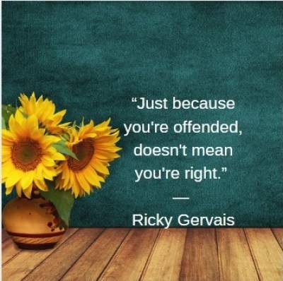 positive quotes by Ricky Gervais about feeling offended