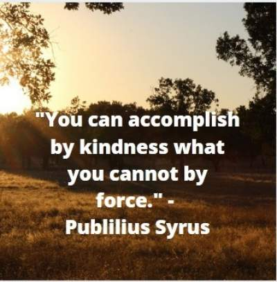 kindness value quotes by Publilius Syrus