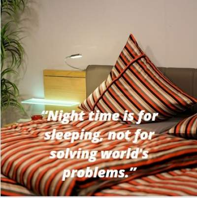 quotes on night time is for sleeping