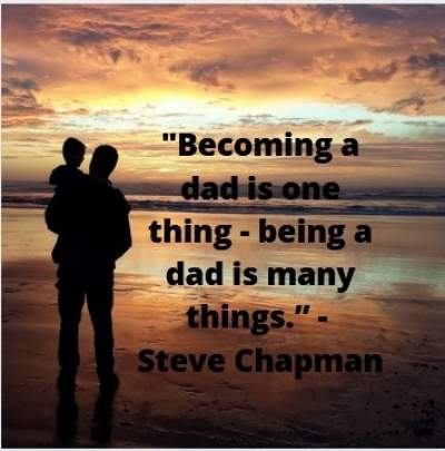 being dad quotes by Steve Chapman