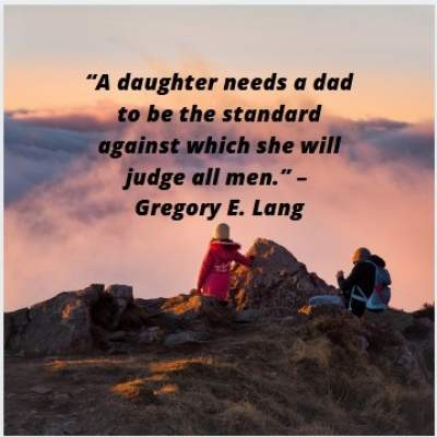 dad and daughter quotes by Gregory E. Lang with picture