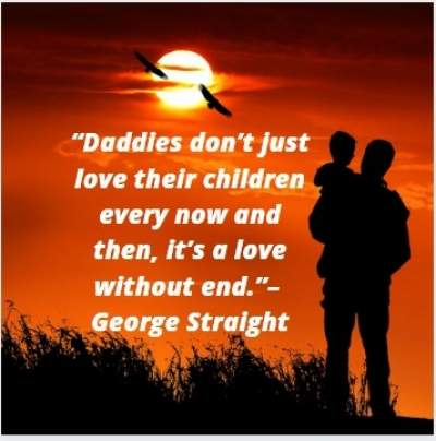 daddies's love quotes by George Straight