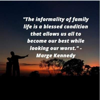 family life quotes by Marge Kennedy