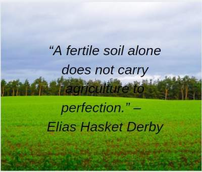 quotes on fertile soil in agriculture